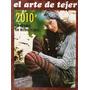 El Arte De Tejer 2010. Liquido.