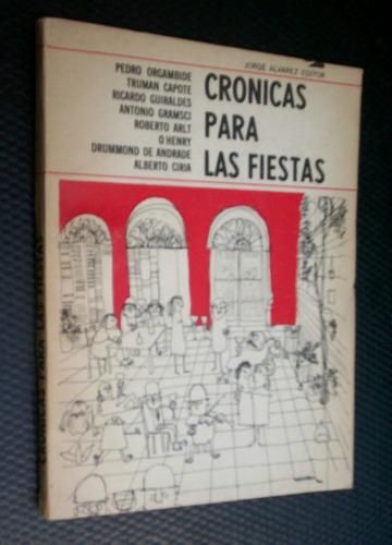 Cronicas Para Las Fiestas Orgambide Capote Gramsci Arlt