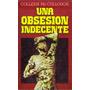 Una Obsesión Indecente Coleen Mc Cullough Tapa Dura Envios