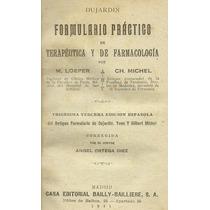 Terapéutica Y Farmacología. Dujardin. Formulario Práctico.