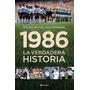 1986 La Verdadera Historia - Libro Nuevo Ed. Planeta