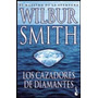 Los Cazadores De Diamantes - Wilbur Smith - Planeta