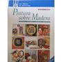 Libreriaweb Pintura Sobre Madera Paso A Paso