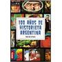 100 Años De Historieta Argentina - Ivan De La Torre - Ed Lea