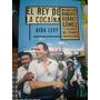 El Rey De La Cocaina ,ayda Levy,la Vida De Suares Gomez