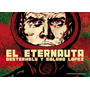 Eternauta Edición De Lujo 2016 H G Oesterheld Y Solano Lopez