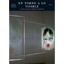 En Torno A Lo Visible. Jorge Quijano Ahijado