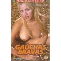 Gauchas Bravas Giba Priscila Prado Porno Brasil Vhs