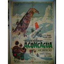 Afiche Cine Argentino Aconcagua Rescate Heroico
