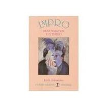 Impro Improvisación Y Teatro. Keith Johnstone