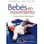 Libro Bebés En Movimiento. Desarrollo Postural Pikler