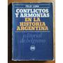 Conflictos Y Armonías En La Historia Argentina / Félix Luna