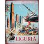 Liguria - Maravigliosa Italia - Edizione Aristea 1957