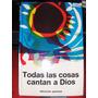 Todas Las Cosas Cantan A Dios Delastre Ed Paulinas 1968