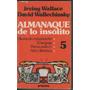 Almanaque De Lo Insolito Irving Wallace Y David Wallechinsky
