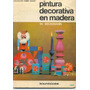 (146) Pintura Decorativa En Madera. W. Beckmann