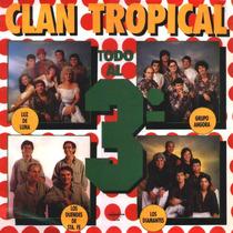 Cd De Clan Tropical * Todo Al 3° - Varios