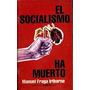 El Socialismo Ha Muerto De Manuel Fraga Iribarne