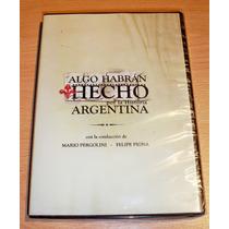 Algo Habran Hecho Por La Historia Argentina - Dvd Original