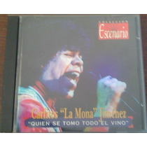 La Mona Jimenez- Quien Se Tomo Todo El Vino
