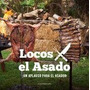 Un Aplauso Para El Asador - Locos X El Asado - Sudamericana