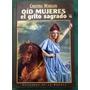 Oid Mujeres El Grito Sagrado - Cristina Wargon