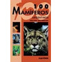 100 Mamiferos Argentinos - Marcelo Canevari Y Carlos Fernand