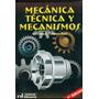 Mecanica Tecnica Y Mecanismos De Facorro Ruiz Lorenzo A.