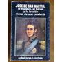 Aníbal Jorge Luzuriaga - José De San Martín, Hombre, Héroe