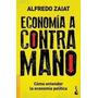 Economía A Contramano - Alfredo Zaiat - Edición Booket