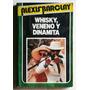 Whisky, Veneno Y Dinamita / Alexis Barclay