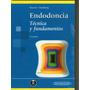 Endodoncia, Tecnica Y Fundamentos - Soares