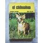 Libro El Chihuahua Por Rosa T. De Azar