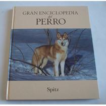 Gran Enciclopedia Del Perro 19, Spitz, Rba Ediciones