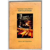 Estantes, Alejandro Lopez Medus