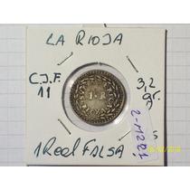 La Rioja 1 Real Falsa Plata Sur America Cj Falsas 11 3,2 Gr