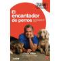 El Encantador De Perros - Cesar Millan - Punto De Lectura