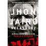 Mi Vida Como Sicario De Pablo Escobar- Jhon Jairo-nuevo Extr