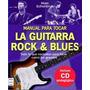 Manual Para Tocar La Guitarra Rock & Blues Incluye Cd