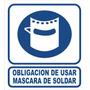 Cartel Alto Impacto Obligación Usar Mascara De Soldar 40x45