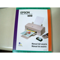 Manual De Usuario Epson Stylus 600 - Zona Norte - Martinez