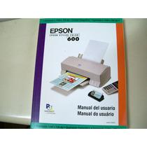 Manual De Usuario Epson Stylus 600 - Zona Norte - Martinez
