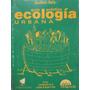 Libreriaweb Guia Practica Ecologia Urbana Por Gustavo Beliz