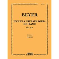 Beyer - Escuela Preparatoria De Piano Op.101 Libro Nuevo