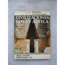 Grandes Civilizaciones - Maya Y Azteca