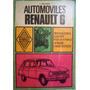 Automoviles Renault 6 Manual De Reparacion J. Delager