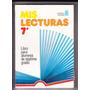 Mis Lecturas 7° Libro De Lectura De Septimo Grado Ed Estrada
