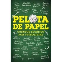 Pelota De Papel - Sebastian Dominguez Y Otros - Planeta
