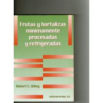 Frutas Y Hortalizas Minimamente Procesadas Y Refrigeradas