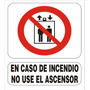 Cartel En Caso Incendio No Use Ascensor - Alto Impacto 22x28